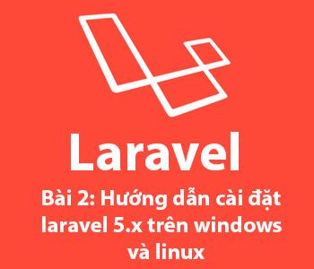 Bài 2: Hướng dẫn cài đặt Laravel 5.x trên windows và linux