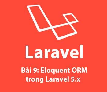 Bài 9: Eloquent (ORM) trong laravel 5.x