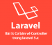 Bài 5: Controller trong laravel 5.x